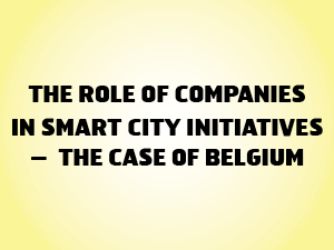 The role of companies in smart city initiatives - the case of belgium