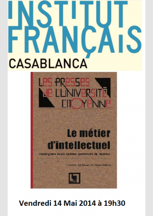 """Le métier d'intellectuel"" à l'IF de Casablanca le 14 Juin"