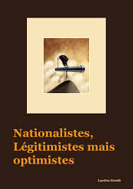 Nationalistes, Légitimistes mais optimistes